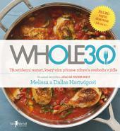 Whole30: Třicetidenní restart, který vám přinese zdraví a svobodu v jídle