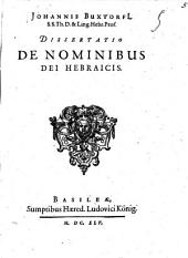 Johannis Buxtorfii, ... Dissertatio de nominibus Dei Hebraicis