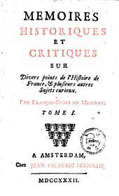 Mémoires historiques et critiques sur divers points de l'histoire de France, et plusieurs autres sujets curieux