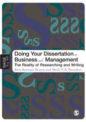 Doing Your Dissertation in Business and Management: The Reality of Researching and Writing