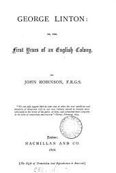 George Linton: Or, the First Years of an English Colony