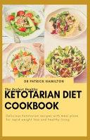 The Perfect Healthy Ketotarian Diet Cookbook