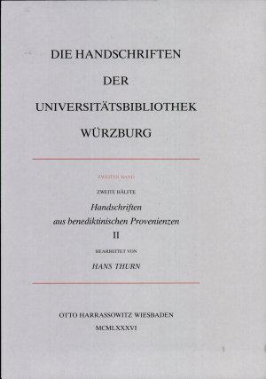 Die Handschriften Der Universitatsbibliothek Wurzburg   Handschriften Aus Benediktinischen Provenienzen PDF