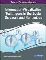 Information Visualization Techniques in the Social Sciences and Humanities PDF