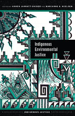Indigenous Environmental Justice