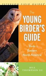 The Young Birder s Guide to Birds of Eastern North America Book