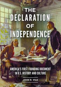 The Declaration of Independence  America s First Founding Document in U S  History and Culture PDF