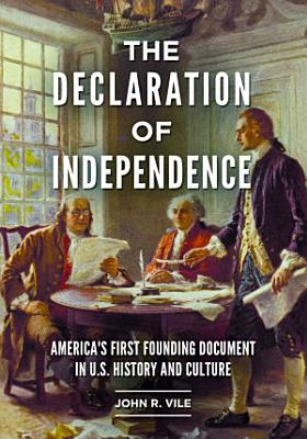 The Declaration of Independence  America s First Founding Document in U S  History and Culture