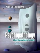 Psychopathology: A Social Neuropsychological Perspective