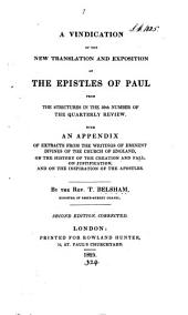 A Vindication of the New Translation and Exposition of the Epistles of Paul from the Strictures in the 59th Number of the Quarterly Review: With an Appendix of Extracts from the Writings of Eminent Divines of the Church of England, on the History of Creation and Fall, on Justification, and on the Justification of the Apostles