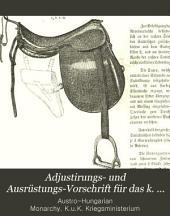 Adjustirungs- und Ausrüstungs-Vorschrift für das k. k. Heer: (Verlautbart mit der Circular-Verordnung vom 13. Juni 1878, Präs. Nr. 2635, N. v. Bl. 29. Stück.)
