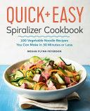 The Quick & Easy Spiralizer Cookbook