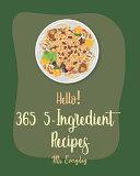 Hello  365 5 Ingredient Recipes