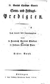 D. Gottlob Christian Storr's Sonn- und Festtags-Predigten: Band 1