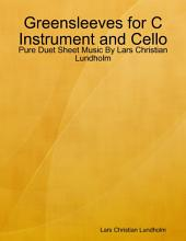Greensleeves for C Instrument and Cello - Pure Duet Sheet Music By Lars Christian Lundholm