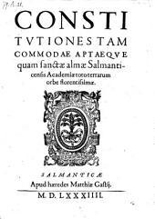 Constitutiones ... almae Salmanticensis Academiae toto terrarum orbe florentissimae