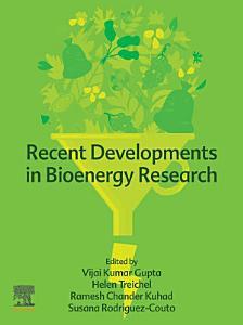 Recent Developments in Bioenergy Research
