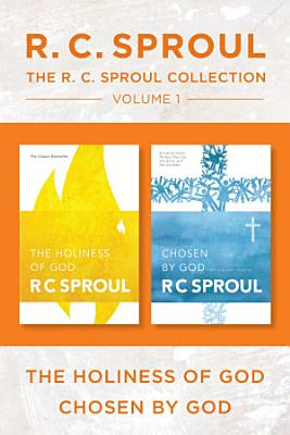 The R C  Sproul Collection Volume 1  The Holiness of God   Chosen by God