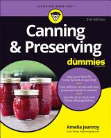 Canning   Preserving For Dummies PDF