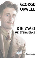 George Orwell   Die zwei meisterwerke PDF