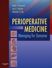 Perioperative Medicine E-Book: Managing for Outcome