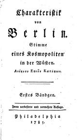 Charakteristik von Berlin: Stimme eines Kosmopoliten in der Wüsten, Band 1