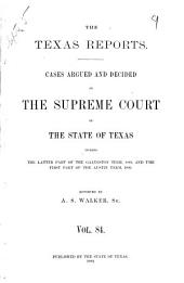 Texas Reports: Cases Argued and Decided in the Supreme Court of the State of Texas, Volume 84