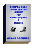 Simple Self Publishing Guide for Createspace and Kindle PDF