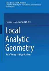 Local Analytic Geometry: Basic Theory and Applications
