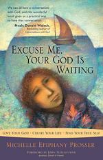 Excuse Me, Your God Is Waiting