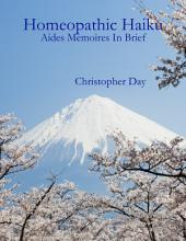 Homeopathic Haiku: Aides Memoires In Brief