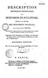 Description historique et chronologique des monumens de sculpture, réunis au musée des monumens français: augmentée d'une Dissertation sur la barbe et les costumes de chaque siècle, et d'un Traité de la peinture sur verre, par le même auteur