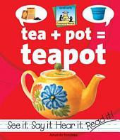 Tea + Pot=Teapot