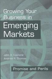 Growing Your Business in Emerging Markets: Promise and Perils