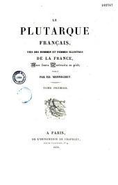 Le Plutarque français: vies des hommes et femmes illustres de la France, avec leurs portraits en pied