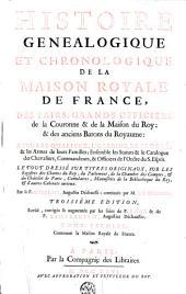 Histoire généalogique et chronologique de la maison royale de France, des pairs, grands officiers de la couronne et de la maison du Roy et des anciens barons du royaume...