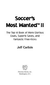 Soccer's Most Wanted™ II: The Top 10 Book of More Glorious Goals, Superb Saves, and Fantastic Free-Kicks