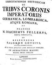 Exercitationem hist. de tribus coronis imperatoriis Germanica, Lombardica atque Romana