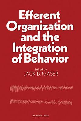 Efferent Organization and The Integration of Behavior PDF