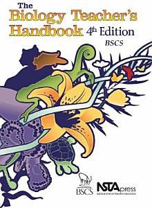 The Biology Teacher s Handbook Book