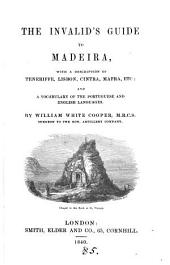 The invalids guide to Madeira. with a vocabulary of the Portuguese and English languages