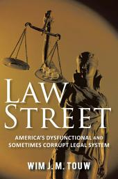 Law Street: America's Dysfunctional and Sometimes Corrupt Legal System
