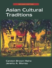 Asian Cultural Traditions: Second Edition