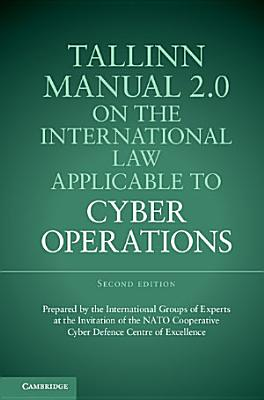 Tallinn Manual 2 0 On The International Law Applicable To Cyber Operations