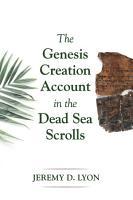 The Genesis Creation Account in the Dead Sea Scrolls PDF