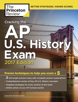 Cracking the AP U.S. History Exam, 2017 Edition