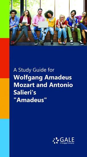 A Study Guide for Wolfgang Amadeus Mozart and Antonio Salieri s  Amadeus   lit to film  PDF