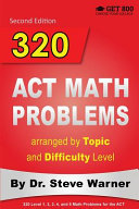 320 ACT Math Problems Arranged by Topic and Difficulty Level  2nd Edition
