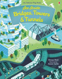See Inside Bridges  Towers and Tunnels