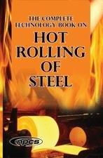 The Complete Technology Book on Hot Rolling of Steel